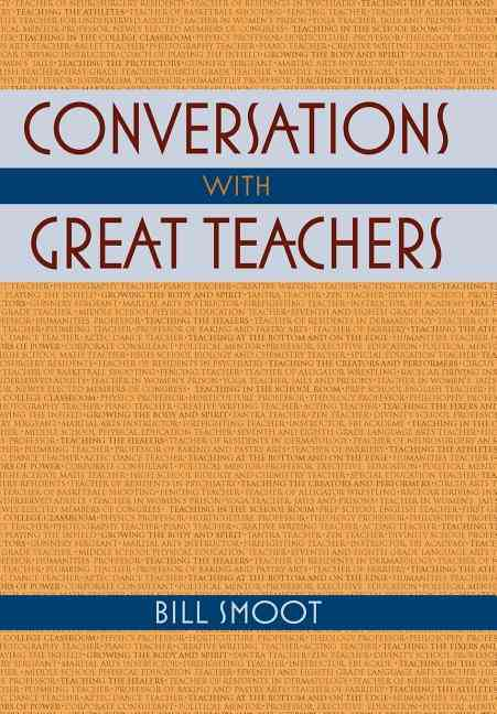 Conversations With Great Teachers By Smoot, Bill